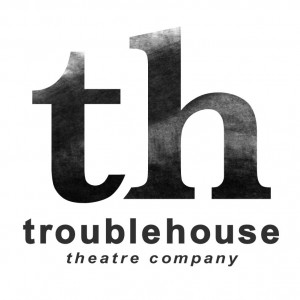 troublehouse theatre