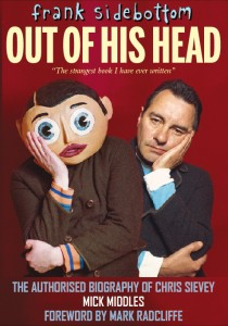 Frank Sidebottom: Out of his Head by Mick Middles