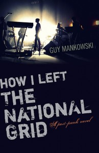 How I Left The National Grid by Guy Mankowski