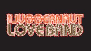 The Juggernaut Love Band