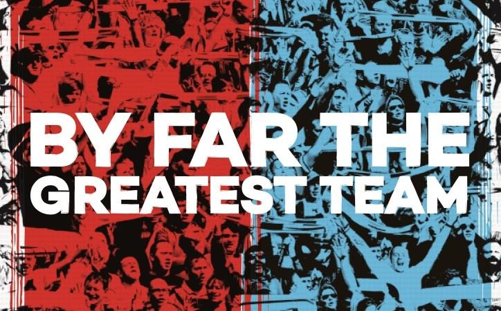 By Far The Greatest Team