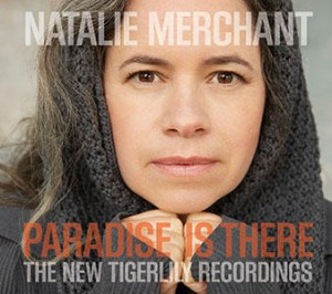natalie-merchant-paradise-is-there