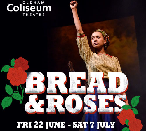 Bread and Roses, Oldham Coliseum