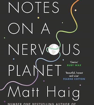 Notes on a Nervous Planet, Matt Haig