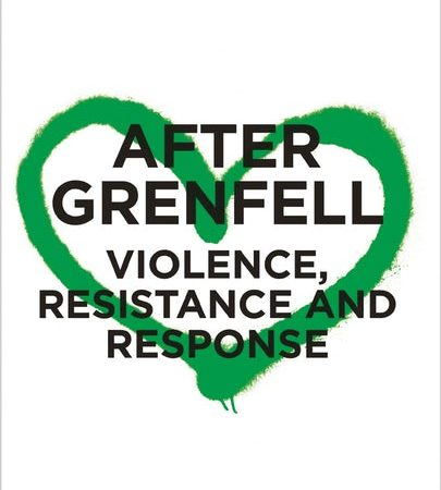 After Grenfell Violence, Resistance and Response edited by Dan Bulley, Jenny Edkins and Nadine El-Enany