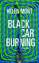 Black Car Burning, Helen Mort