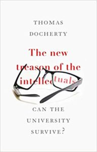 The New Treason of the Intellectuals: Can the University Survive? Hardcover – 18 Jun 2018