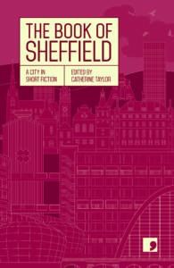 The Book of sheffield. Cover by David Eckersall.