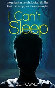 I can't Sleep by JE Rowney