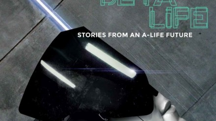 Beta Life, Stories from an A-Life Future