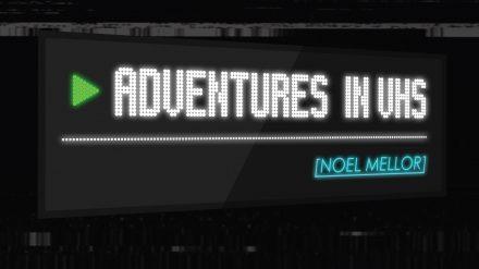 Adventures in VHS