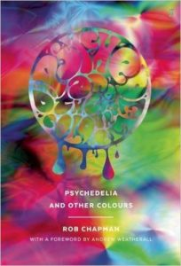 Rob Chapman's 2015 Psychedelia and Other Colours