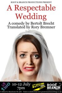 A Respectable Wedding, Root & Branch Productions, 53two, Manchester