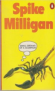 Small Dreams of a Scorpion, Spike Milligan