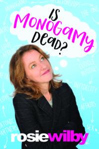 Is Monogamy Dead? Rosie Wilby
