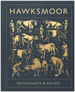 Hawksmoor: Restaurants & Recipes by Huw Gott and Will Beckett