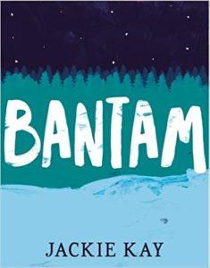 Bantam, Jackie Kay