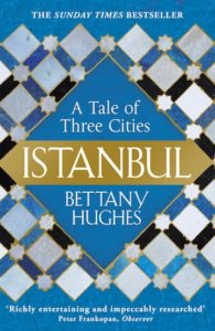 Istanbul, Bettany Hughes