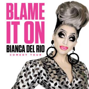 Bianca Del Rio, Blame It On 2017