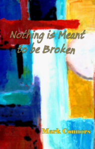 Nothing is Meant to be Broken