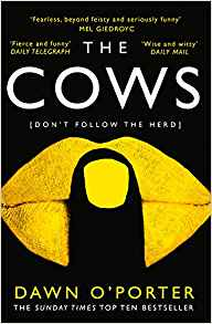 The Cows, Dawn O'Porter