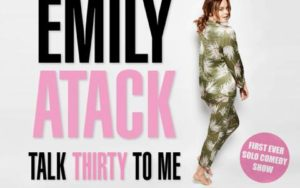 Emily Atack, Talk Thirty To Me