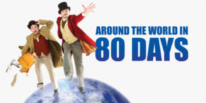 Around the World in 80 Days, at the Playhouse Wed 17 Apr to Sat 20 Apr1