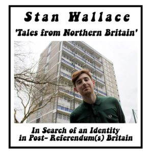 Stan Wallace, tales from Northern Britain